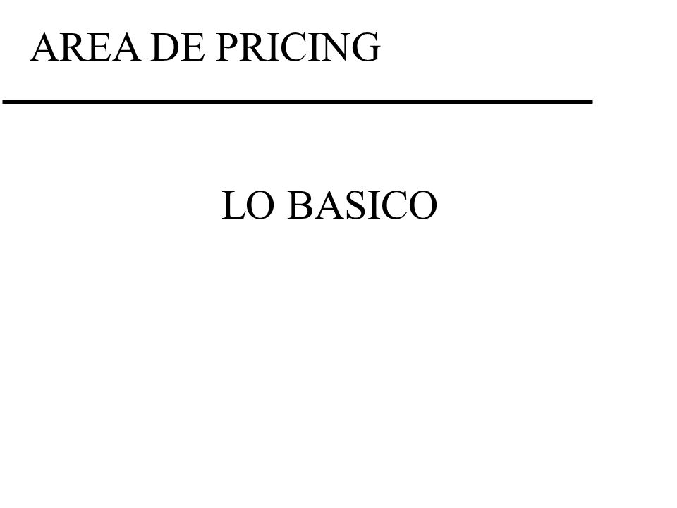 AREA DE PRICING LO BASICO