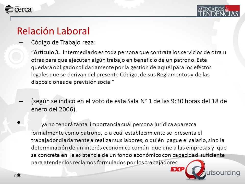 Relación Laboral Código de Trabajo reza: