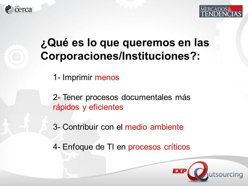 ¿Qué es lo que queremos en las Corporaciones/Instituciones :