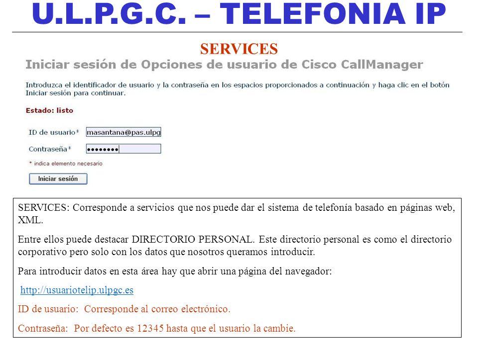 U.L.P.G.C. – TELEFONIA IP SERVICES