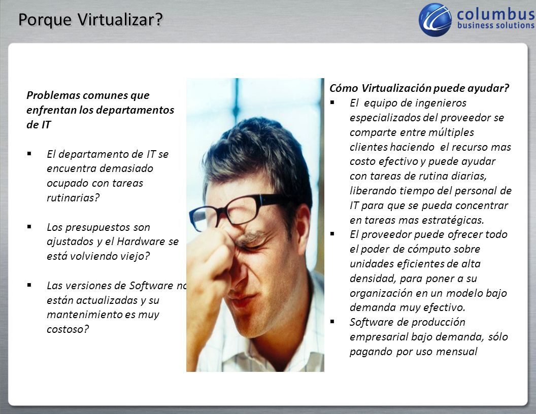 Porque Virtualizar Cómo Virtualización puede ayudar
