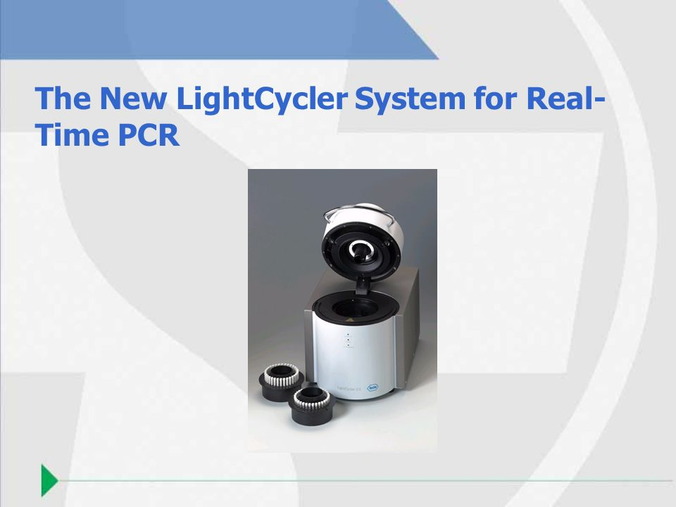 The New LightCycler System for Real-Time PCR