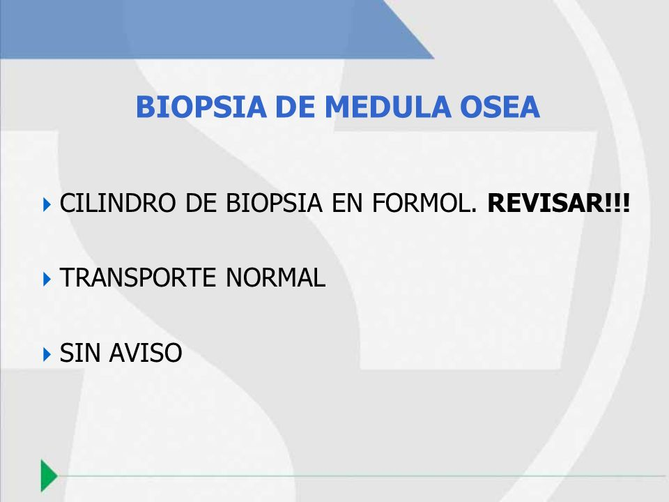 BIOPSIA DE MEDULA OSEA CILINDRO DE BIOPSIA EN FORMOL. REVISAR!!!
