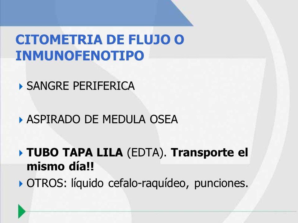 CITOMETRIA DE FLUJO O INMUNOFENOTIPO