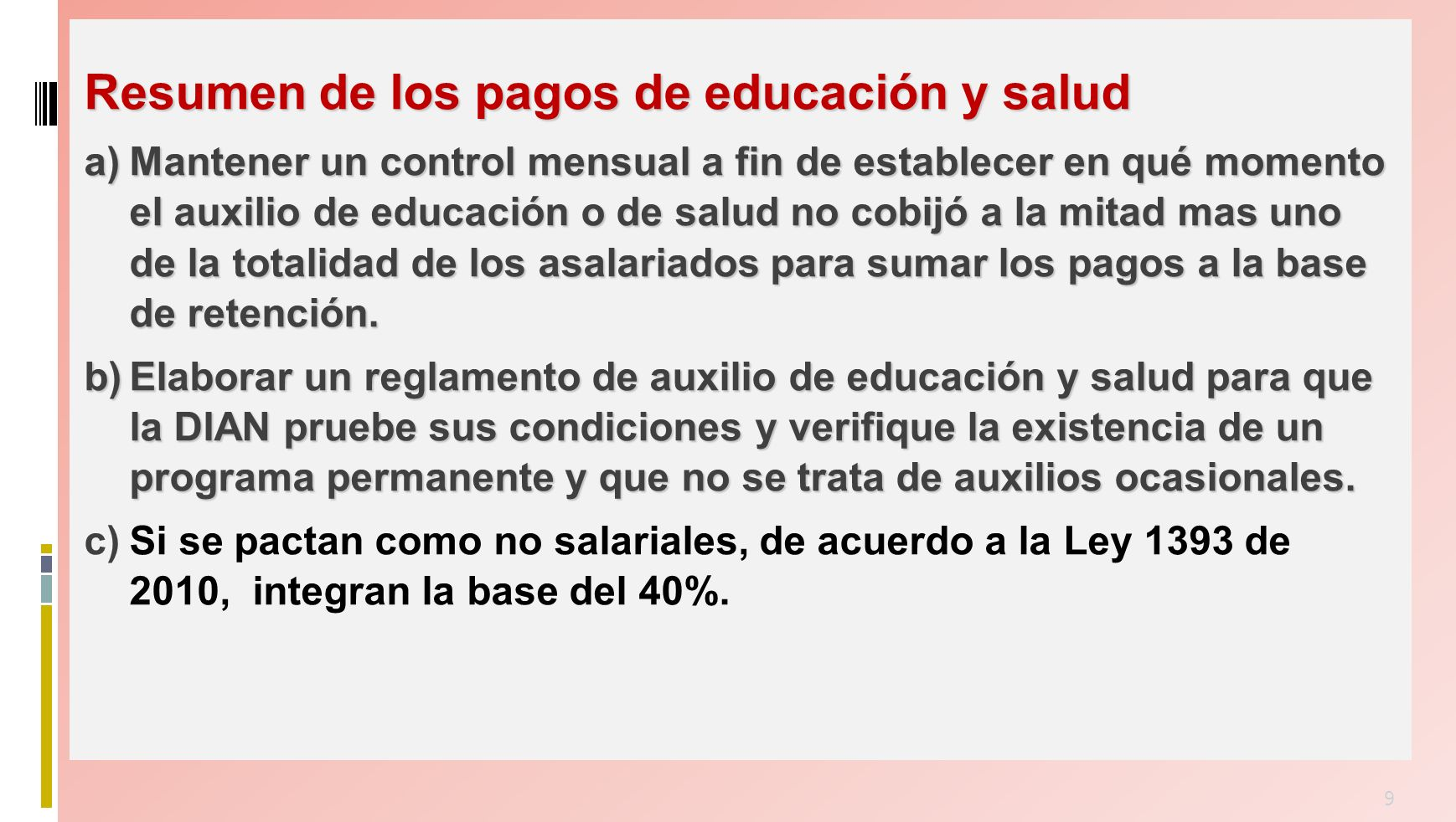Resumen de los pagos de educación y salud