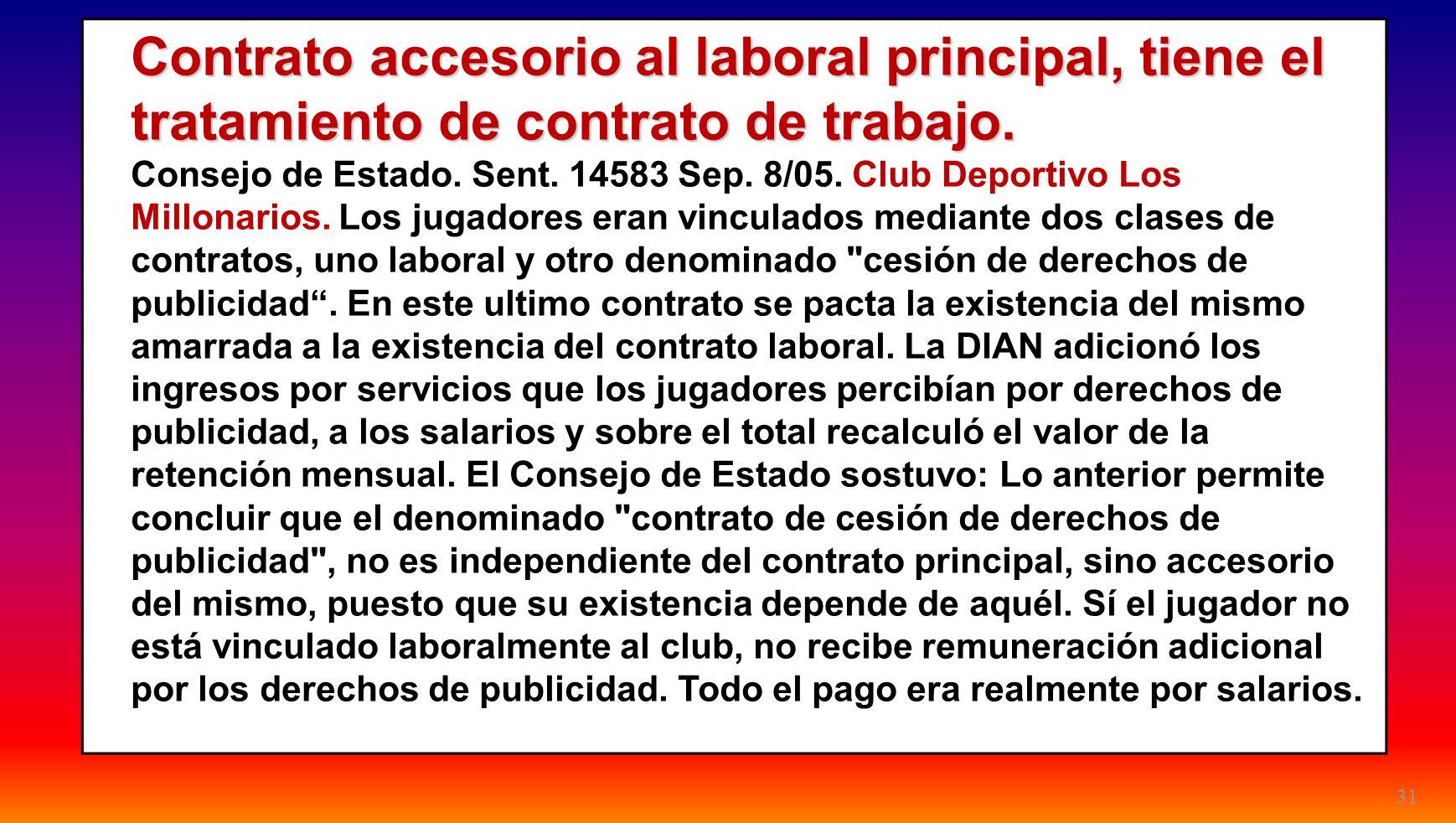 24/03/2017 Contrato accesorio al laboral principal, tiene el tratamiento de contrato de trabajo.
