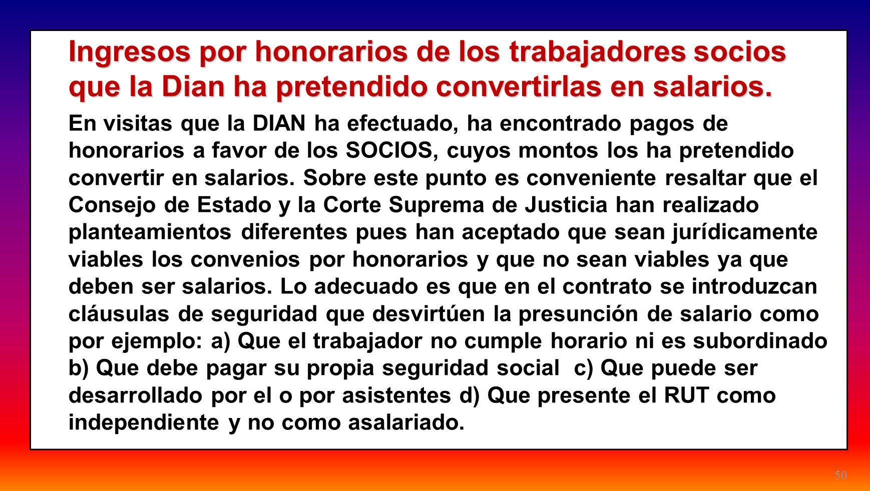 24/03/2017 Ingresos por honorarios de los trabajadores socios que la Dian ha pretendido convertirlas en salarios.