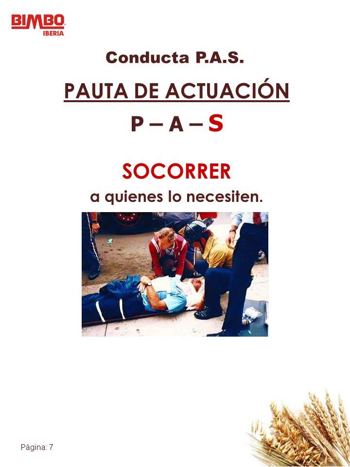 PAUTA DE ACTUACIÓN P – A – S SOCORRER Conducta P.A.S.
