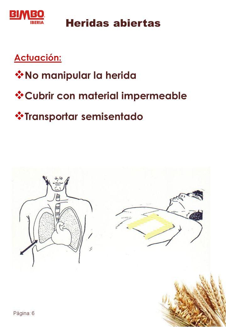 Heridas abiertas No manipular la herida