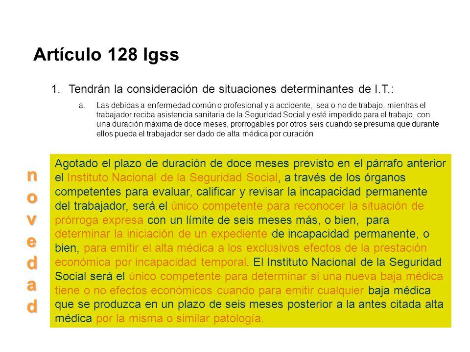 Artículo 128 lgss Tendrán la consideración de situaciones determinantes de I.T.: