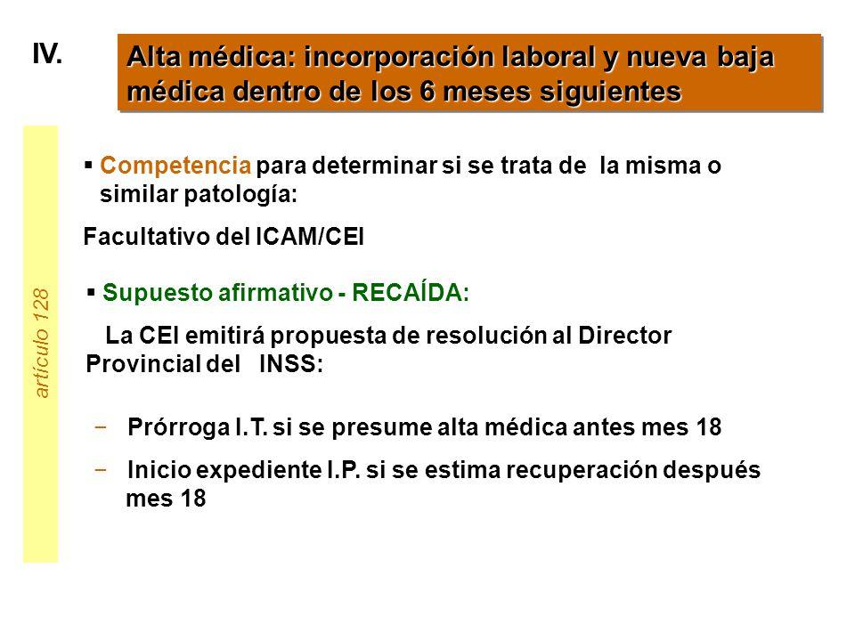 IV. Alta médica: incorporación laboral y nueva baja médica dentro de los 6 meses siguientes.