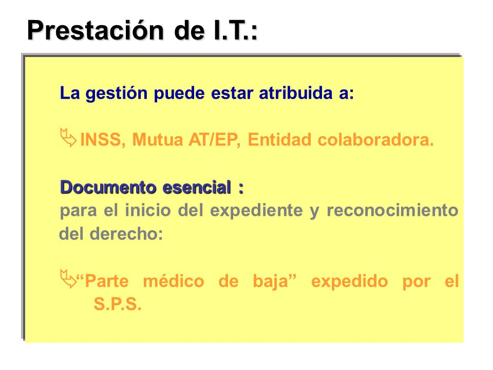 Prestación de I.T.: La gestión puede estar atribuida a: