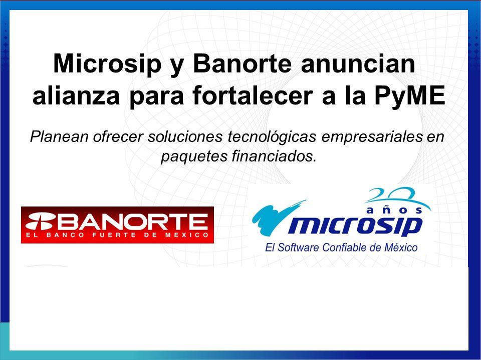 Microsip y Banorte anuncian alianza para fortalecer a la PyME