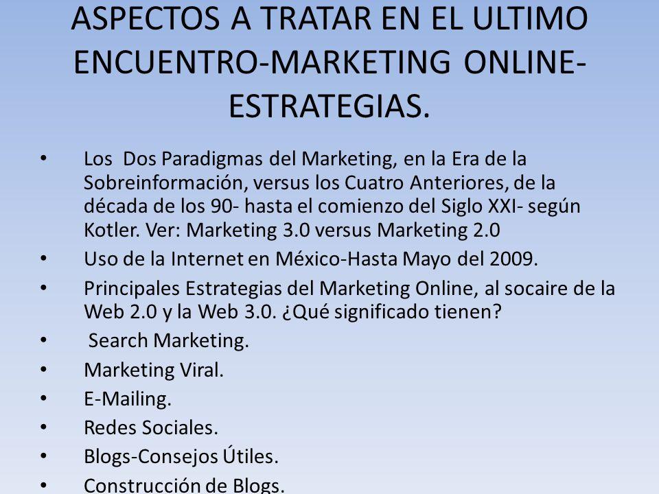 ASPECTOS A TRATAR EN EL ULTIMO ENCUENTRO-MARKETING ONLINE-ESTRATEGIAS.