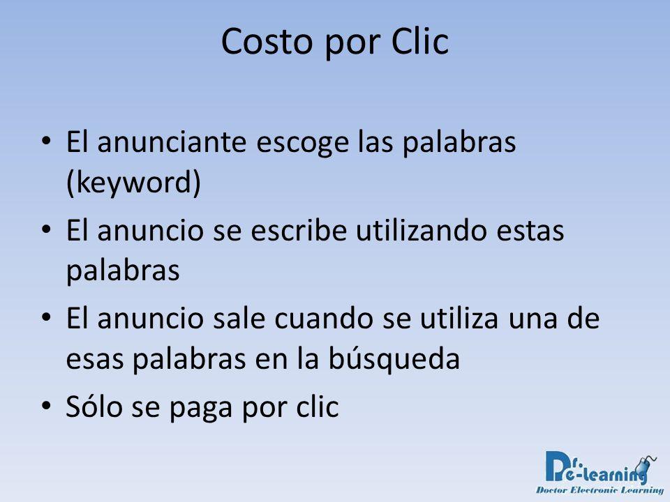 Costo por Clic El anunciante escoge las palabras (keyword)