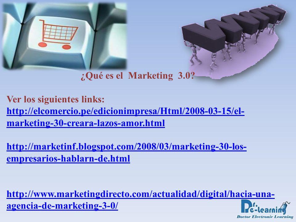 ¿Qué es el Marketing 3. Ver los siguientes links: http://elcomercio