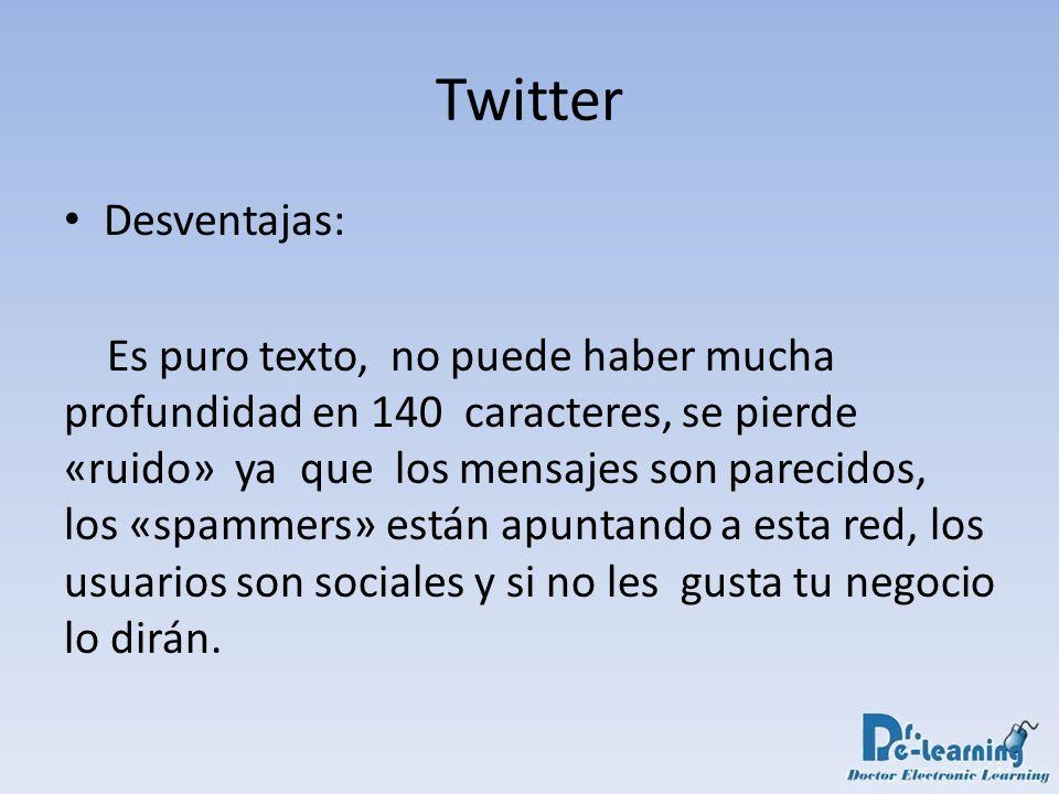 Twitter Desventajas: