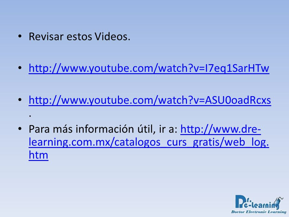 Revisar estos Videos. http://www.youtube.com/watch v=I7eq1SarHTw. http://www.youtube.com/watch v=ASU0oadRcxs.