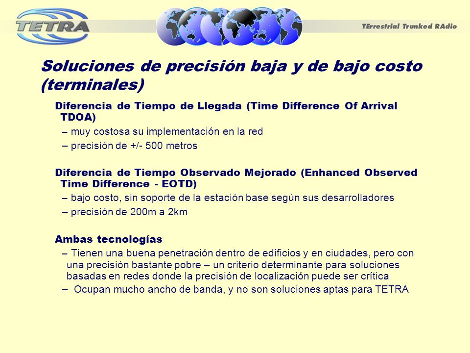 Soluciones de precisión baja y de bajo costo (terminales)