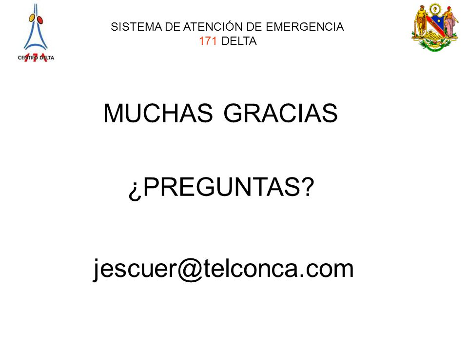 MUCHAS GRACIAS ¿PREGUNTAS jescuer@telconca.com