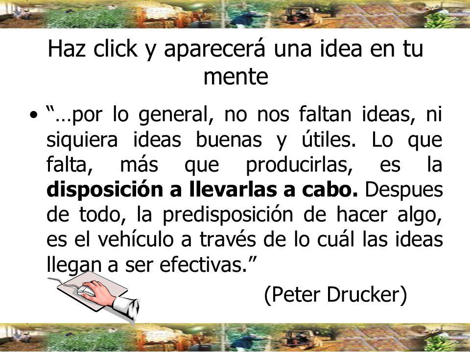 Haz click y aparecerá una idea en tu mente