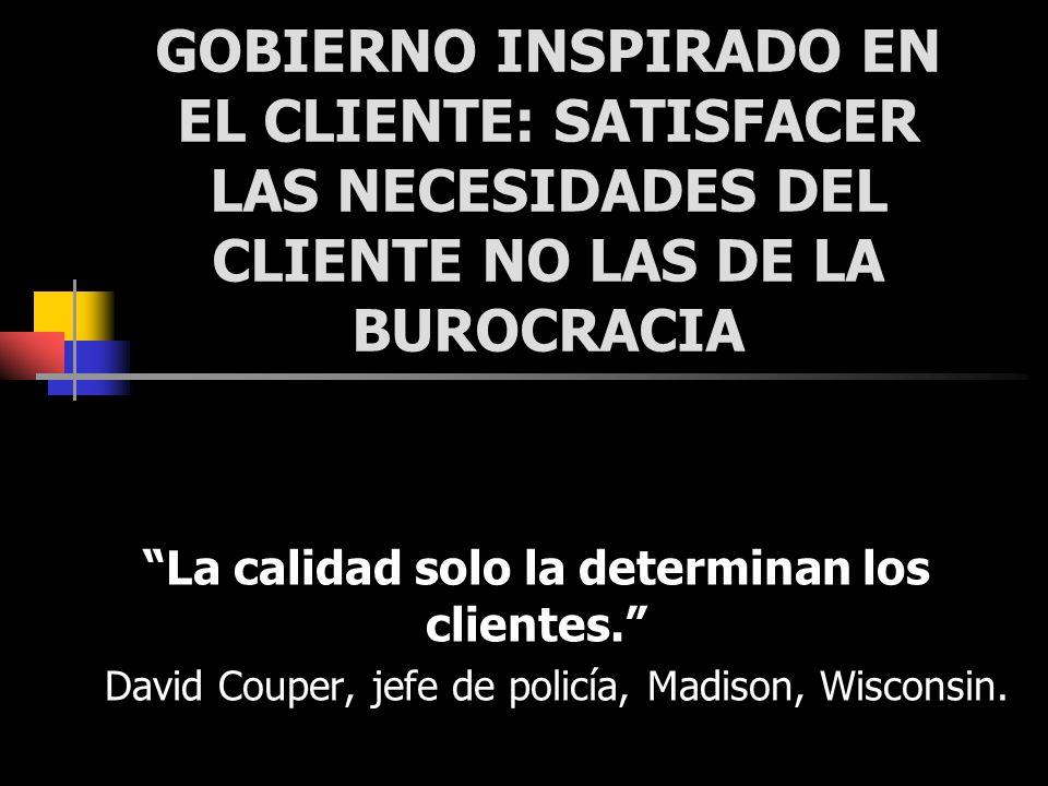 La calidad solo la determinan los clientes.