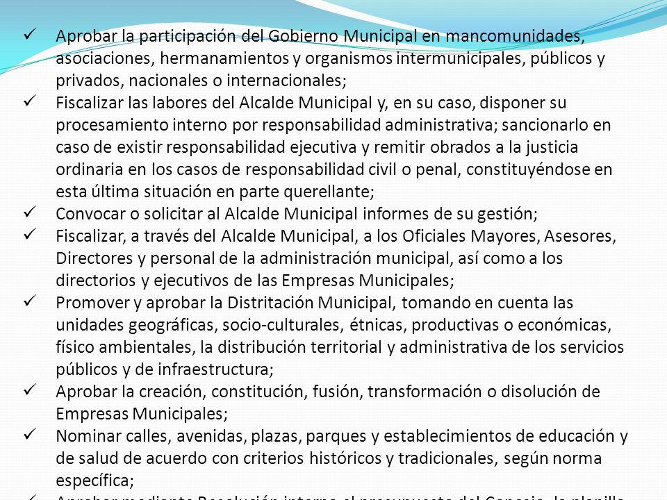 Aprobar la participación del Gobierno Municipal en mancomunidades, asociaciones, hermanamientos y organismos intermunicipales, públicos y privados, nacionales o internacionales;
