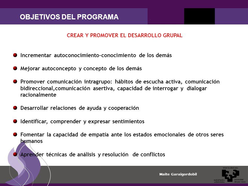 OBJETIVOS DEL PROGRAMA CREAR Y PROMOVER EL DESARROLLO GRUPAL