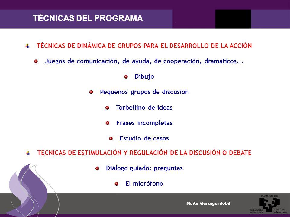 TÉCNICAS DEL PROGRAMA TÉCNICAS DE DINÁMICA DE GRUPOS PARA EL DESARROLLO DE LA ACCIÓN.