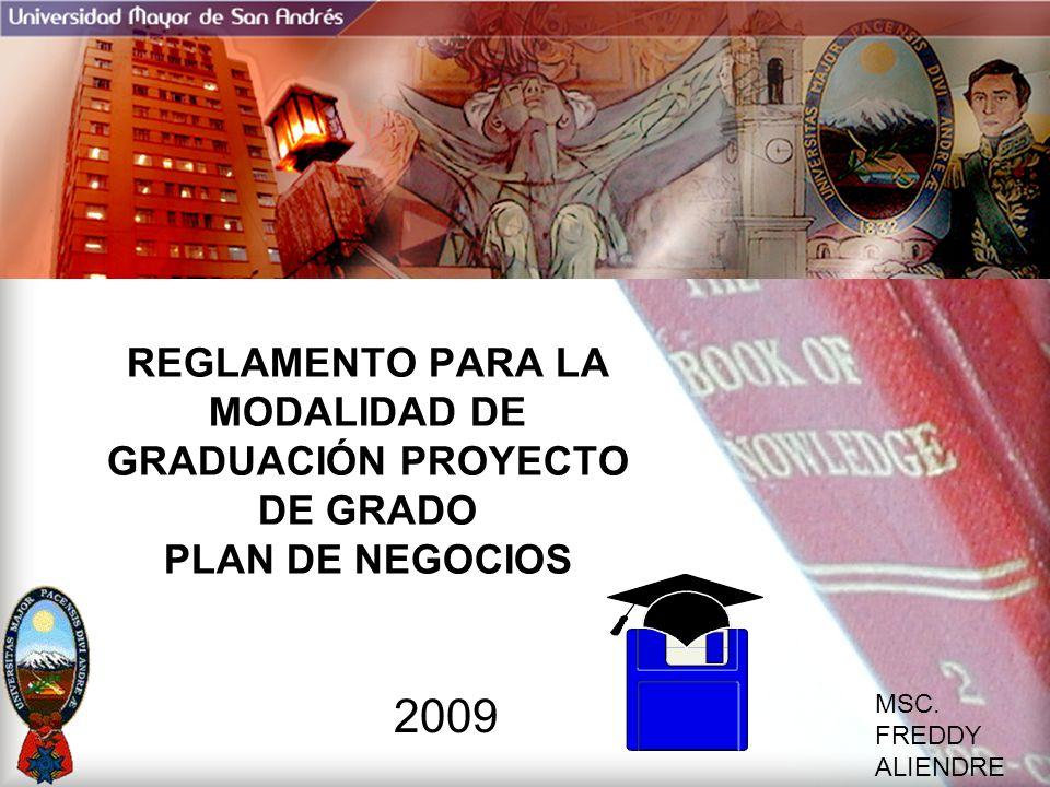 REGLAMENTO PARA LA MODALIDAD DE GRADUACIÓN PROYECTO DE GRADO PLAN DE NEGOCIOS