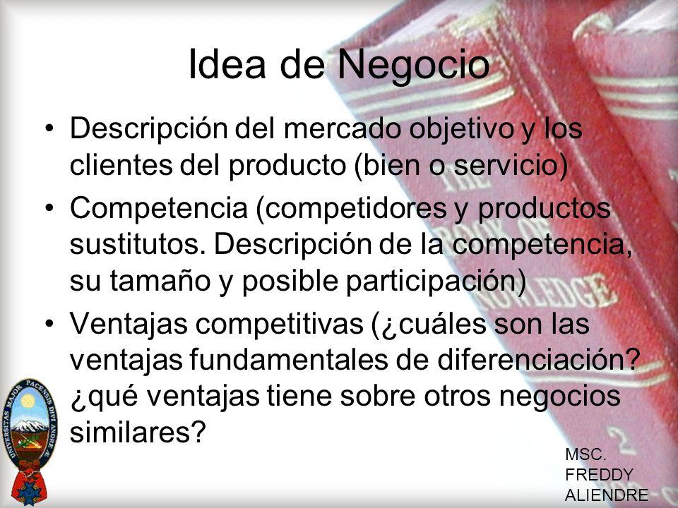 Idea de Negocio Descripción del mercado objetivo y los clientes del producto (bien o servicio)