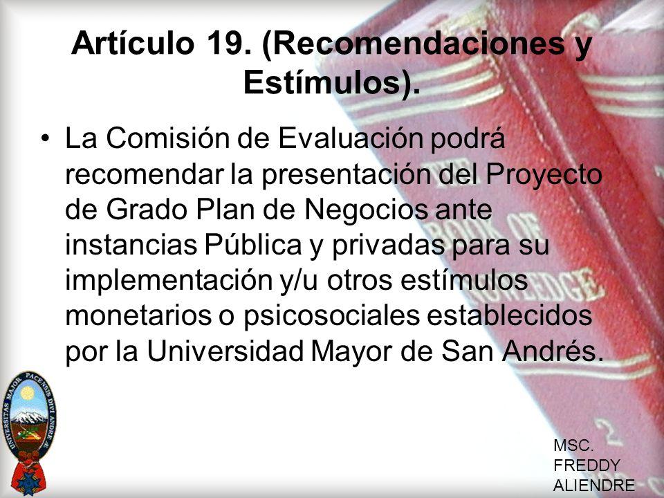 Artículo 19. (Recomendaciones y Estímulos).