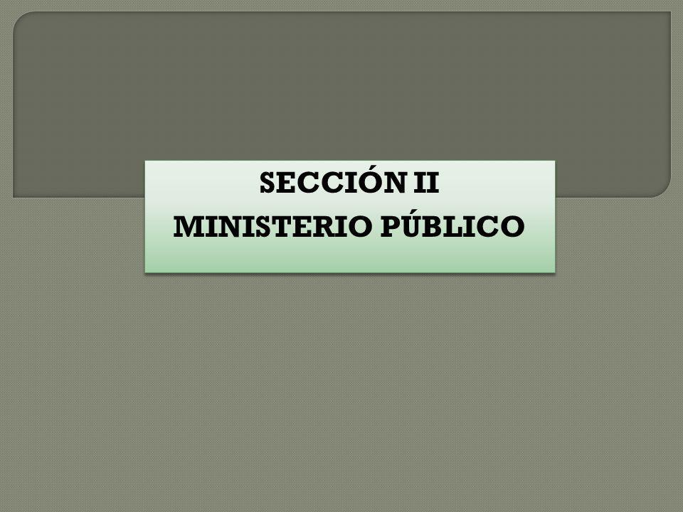 SECCIÓN II MINISTERIO PÚBLICO