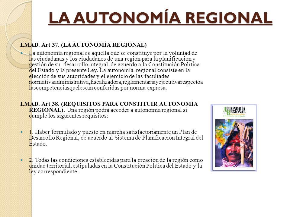 LA AUTONOMÍA REGIONAL LMAD. Art 37. (LA AUTONOMÍA REGIONAL)