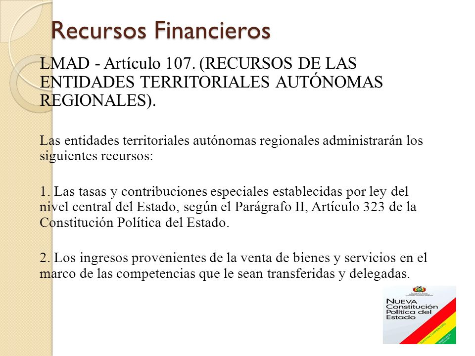 Recursos Financieros LMAD - Artículo 107. (RECURSOS DE LAS ENTIDADES TERRITORIALES AUTÓNOMAS REGIONALES).