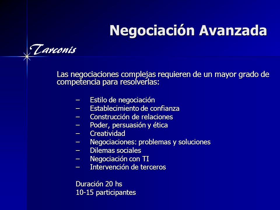 Negociación Avanzada Las negociaciones complejas requieren de un mayor grado de competencia para resolverlas:
