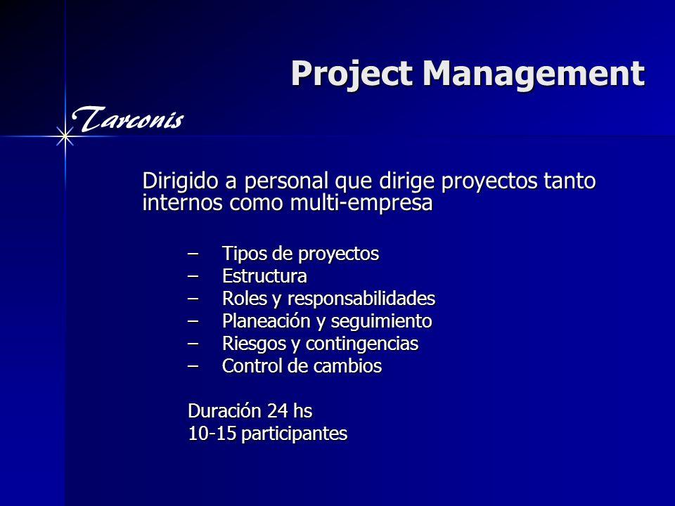 Project Management Dirigido a personal que dirige proyectos tanto internos como multi-empresa. Tipos de proyectos.