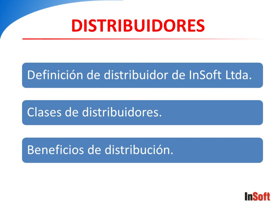 DISTRIBUIDORES Definición de distribuidor de InSoft Ltda.