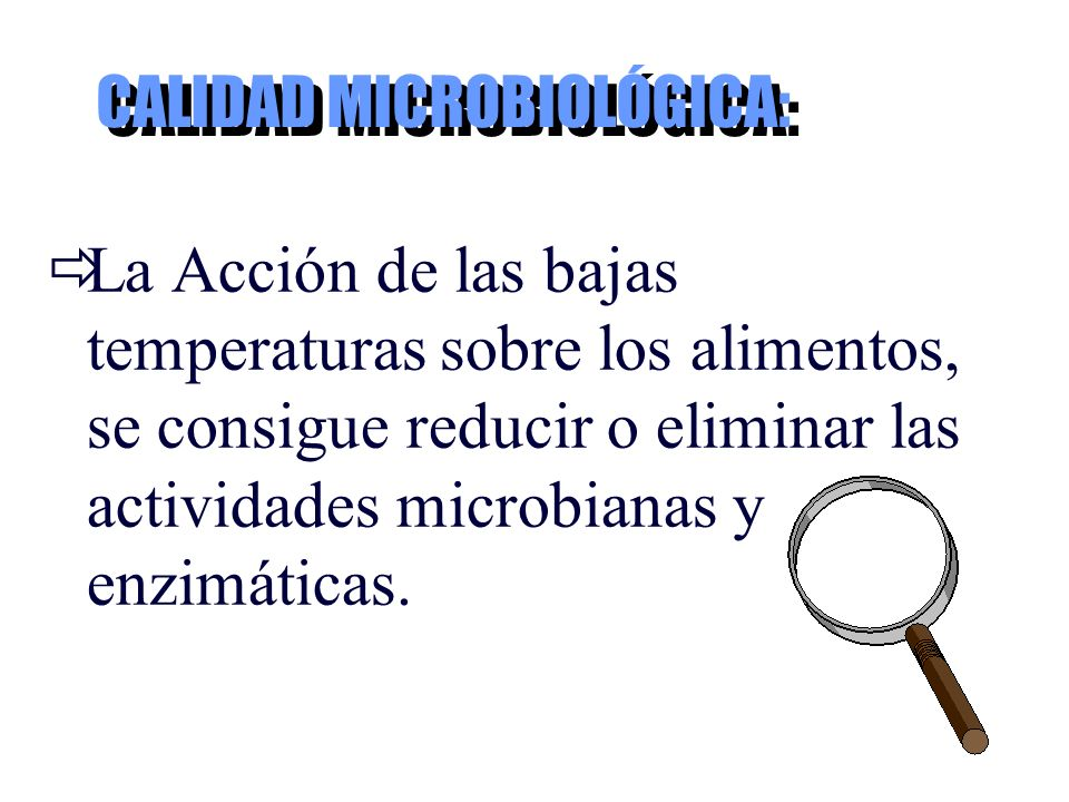 CALIDAD MICROBIOLÓGICA: