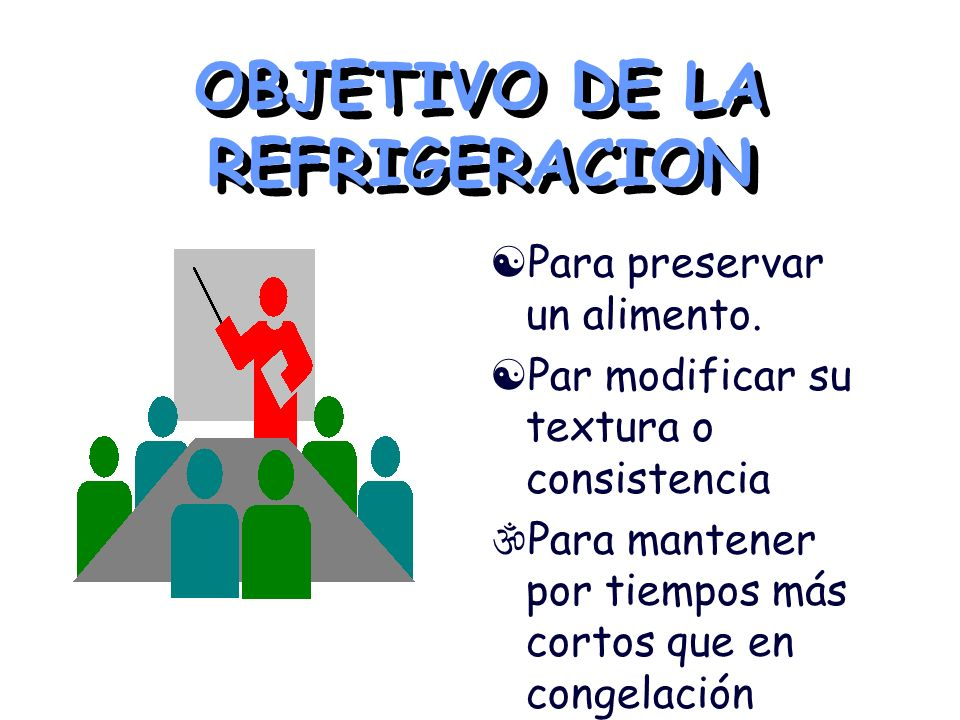 OBJETIVO DE LA REFRIGERACION