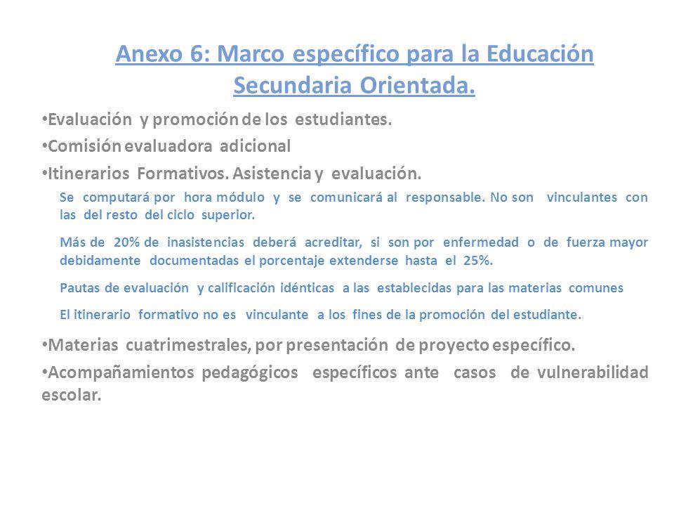 Anexo 6: Marco específico para la Educación Secundaria Orientada.
