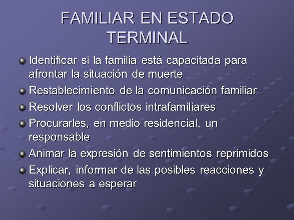 FAMILIAR EN ESTADO TERMINAL
