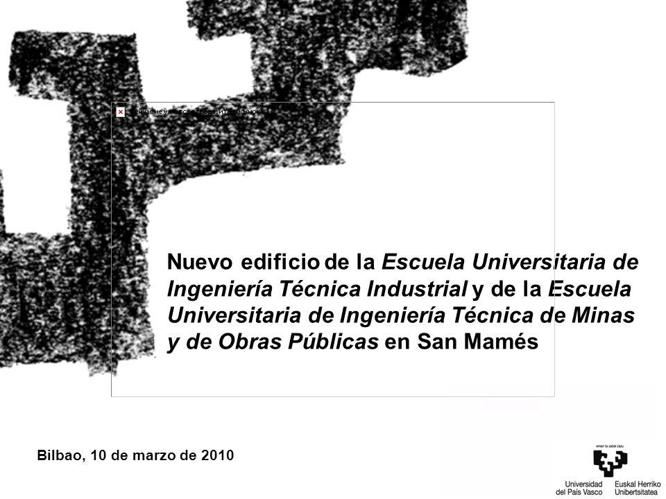 Nuevo edificio de la Escuela Universitaria de Ingeniería Técnica Industrial y de la Escuela Universitaria de Ingeniería Técnica de Minas y de Obras Públicas en San Mamés