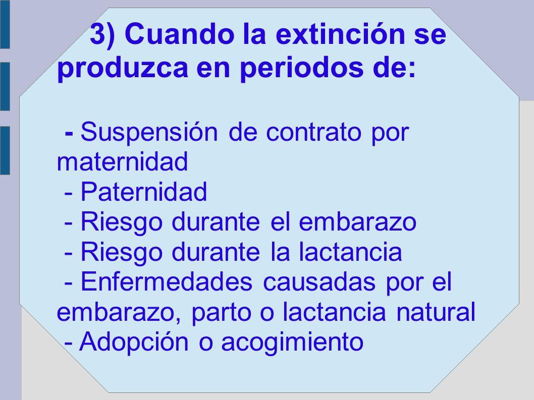 3) Cuando la extinción se produzca en periodos de: