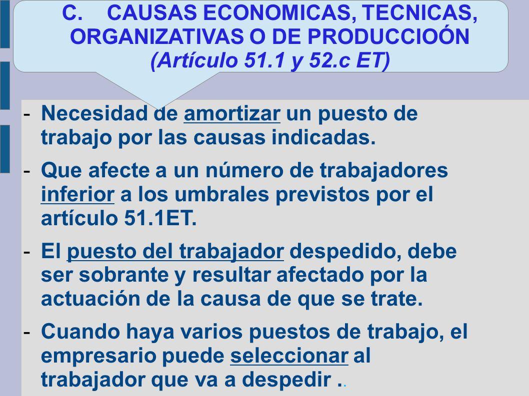 C. CAUSAS ECONOMICAS, TECNICAS, ORGANIZATIVAS O DE PRODUCCIOÓN (Artículo 51.1 y 52.c ET)