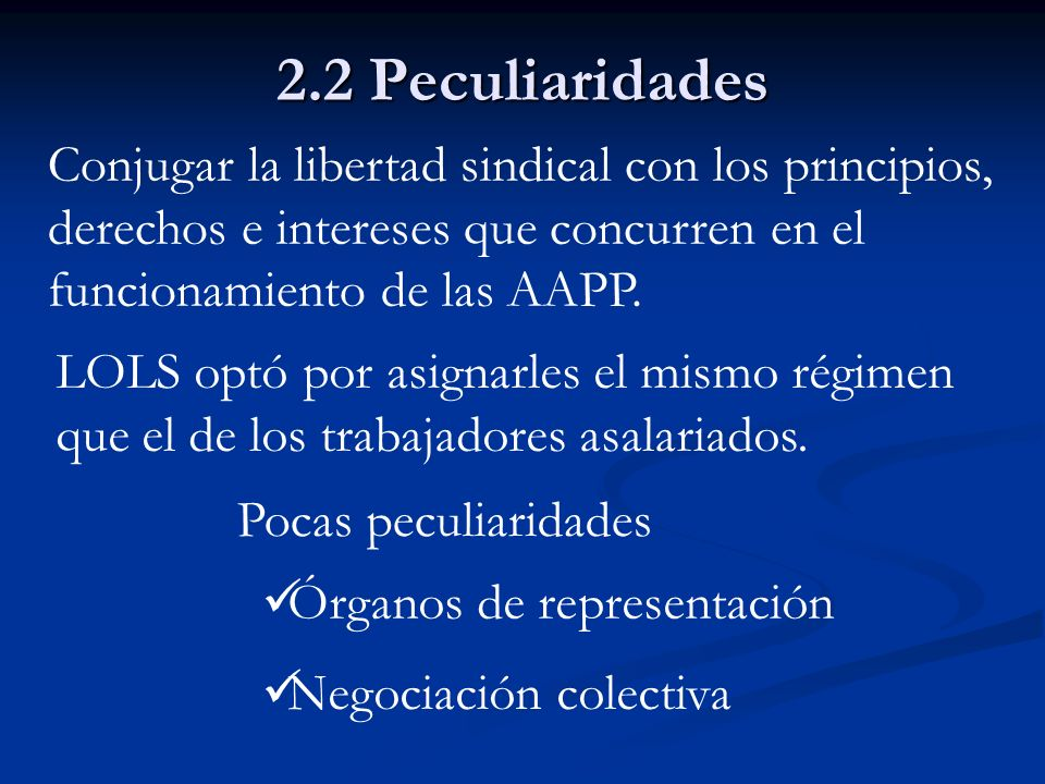 2.2 PeculiaridadesConjugar la libertad sindical con los principios, derechos e intereses que concurren en el funcionamiento de las AAPP.