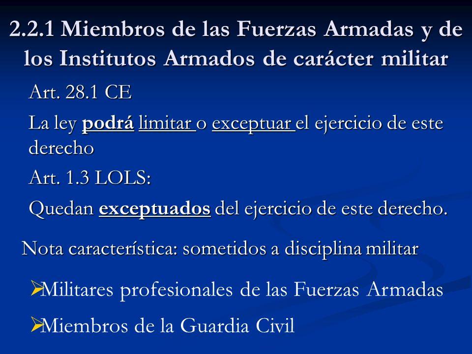 2.2.1 Miembros de las Fuerzas Armadas y de los Institutos Armados de carácter militar