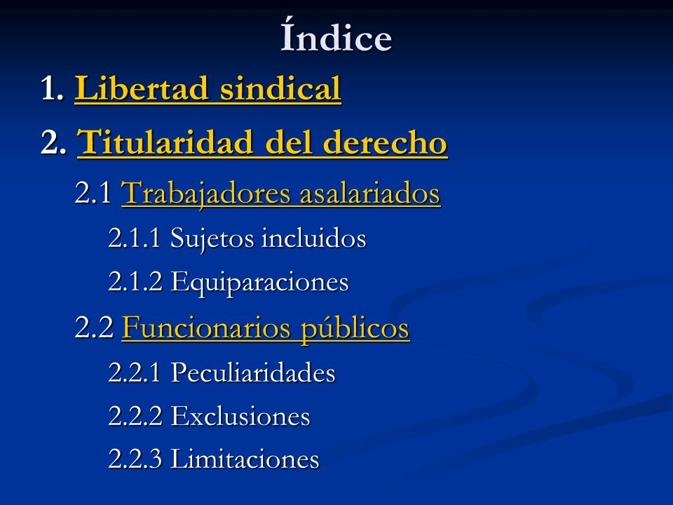 Índice 1. Libertad sindical 2. Titularidad del derecho