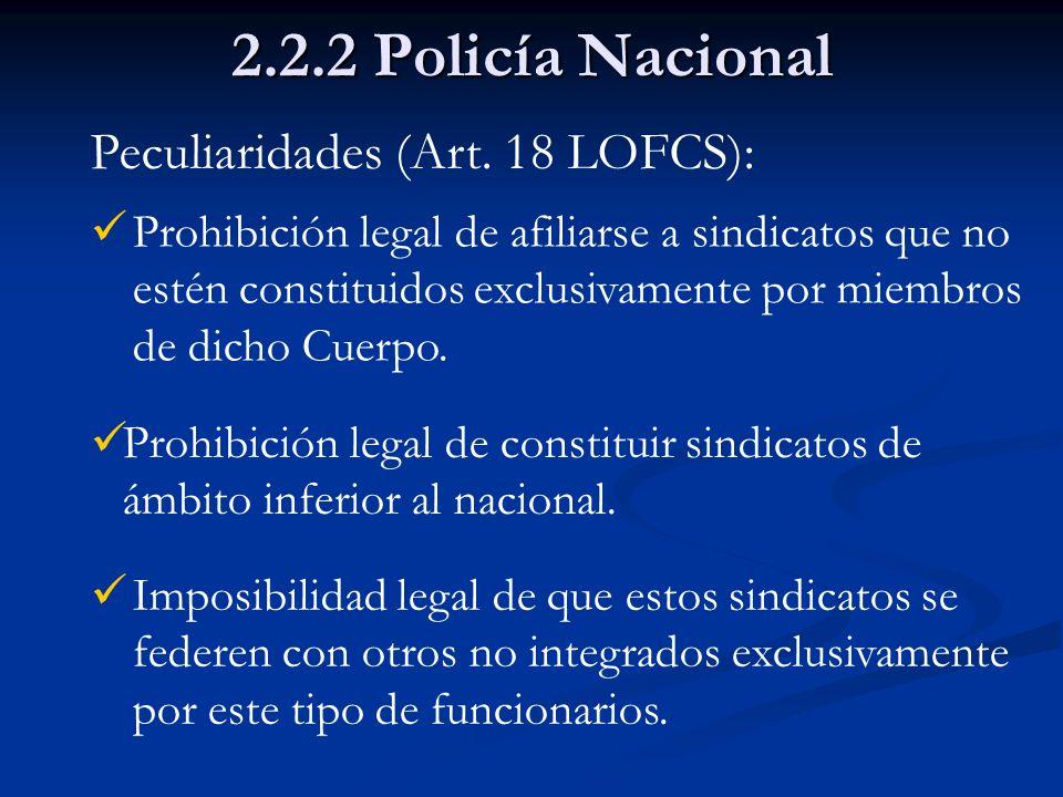 2.2.2 Policía Nacional Peculiaridades (Art. 18 LOFCS):