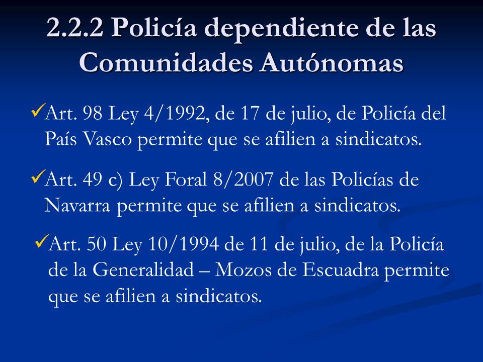2.2.2 Policía dependiente de las Comunidades Autónomas